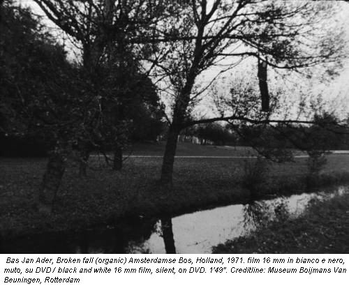 Bas Jan Ader, Broken fall (organic) Amsterdamse Bos, Holland, 1971. film 16 mm in bianco e nero, muto, su DVD / black and white 16 mm film, silent, on DVD. 1'49''. Creditline: Museum Boijmans Van Beuningen, Rotterdam