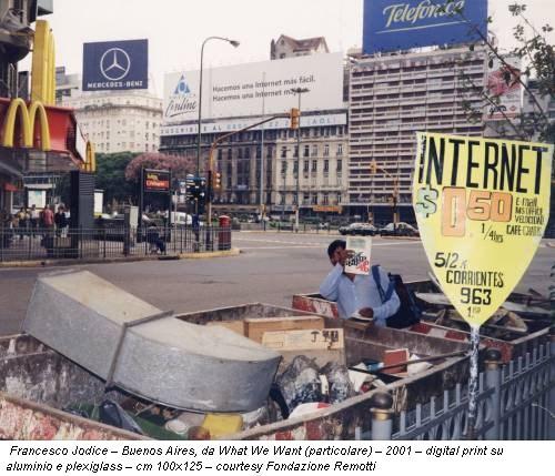 Francesco Jodice – Buenos Aires, da What We Want (particolare) – 2001 – digital print su aluminio e plexiglass – cm 100x125 – courtesy Fondazione Remotti
