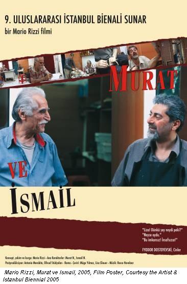 Mario Rizzi, Murat ve Ismail, 2005, Film Poster, Courtesy the Artist & Istanbul Biennial 2005
